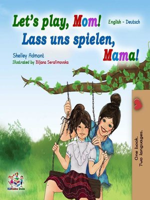 cover image of Let's Play, Mom! Lass uns spielen, Mama!