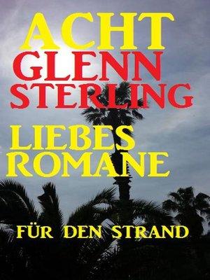 cover image of Acht Glenn Stirling Liebesromane für den Strand