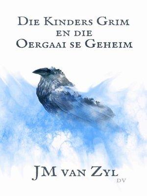 cover image of Die Kinders Grim en die Oergaai se Geheim