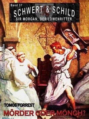 cover image of Schwert und Schild – Sir Morgan, der Löwenritter Band 37