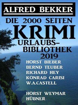 cover image of Die 2000 Seiten Krimi Urlaubs-Bibliothek 2019