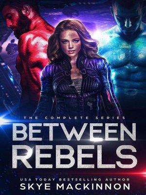 cover image of Between Rebels