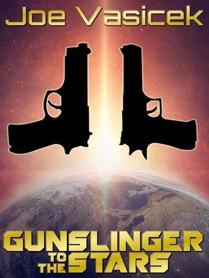 cover image of Gunslinger to the Stars