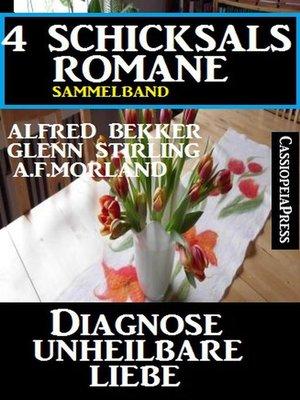 cover image of Diagnose unheilbare Liebe--4 Schicksalsromane