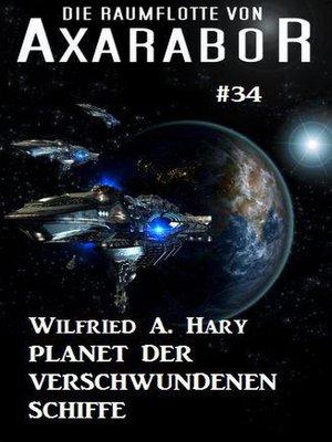 cover image of Die Raumflotte von Axarabor #34