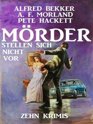 cover image of Mörder stellen sich nicht vor
