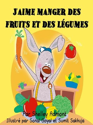 cover image of J'aime manger des fruits et des légumes (I Love to Eat Fruits and Vegetables-French edition)