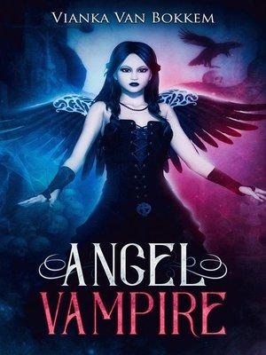 cover image of Angel Vampire