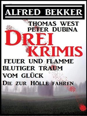 cover image of Bekker/West/Dubina--Drei Krimis