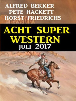 cover image of Acht Super Western Juli 2017