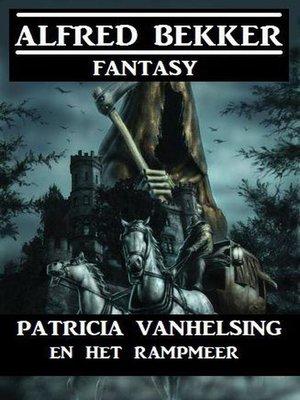 cover image of Patricia Vanhelsing en het rampmeer