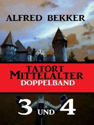 cover image of Tatort Mittelalter Doppelband 3 und 4