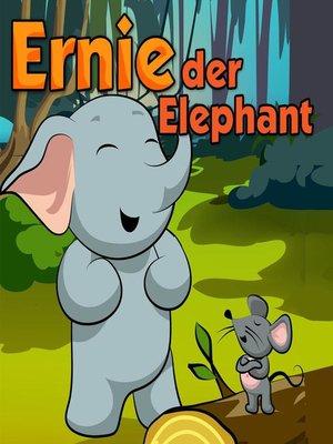 cover image of Ernie der Elefant