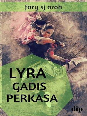 cover image of Lyra Gadis Perkasa