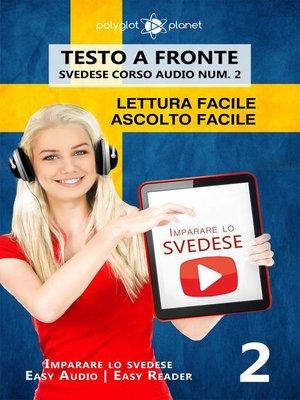 cover image of Imparare lo svedese--Lettura facile | Ascolto facile | Testo a fronte--Svedese corso audio num. 2