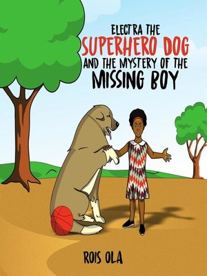 cover image of Electra the Superhero Dog and the Mystery of the Missing Boy
