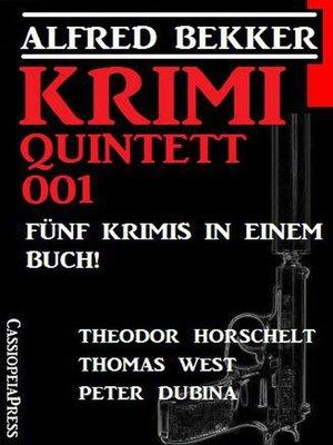 cover image of Krimi Quintett 001 – Fünf Krimis in einem Buch!