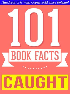 cover image of Caught--101 Amazing Facts You Didn't Know
