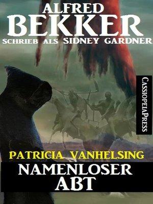 cover image of Namenloser Abt (Patricia Vanhelsing)