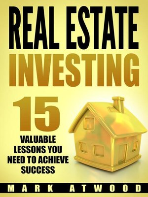 cover image of 15 Valuable Lessons You Need To Achieve Success: Real Estate Investing, #2