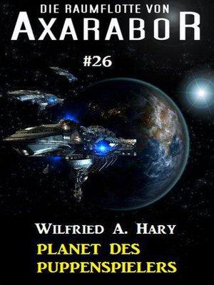 cover image of Die Raumflotte von Axarabor #26