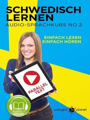 cover image of Schwedisch Lernen | Einfach Lesen | Einfach Hören | Paralleltext Schwedisch Audio-Sprachkurs Nr. 2