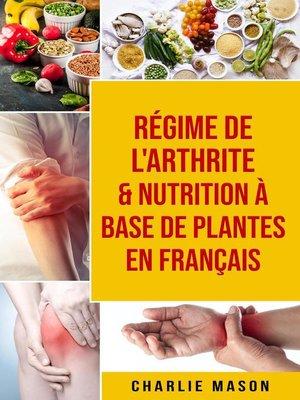 cover image of Régime de l'arthrite & Nutrition à base de plantes En français
