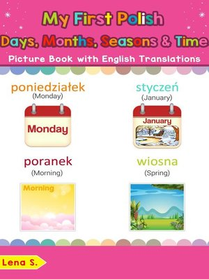 cover image of My First Polish Days, Months, Seasons & Time Picture Book with English Translations