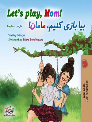 cover image of Let's Play, Mom! (English Farsi Bilingual Book)