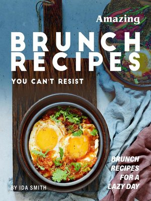 cover image of Amazing Brunch Recipes You Can't Resist