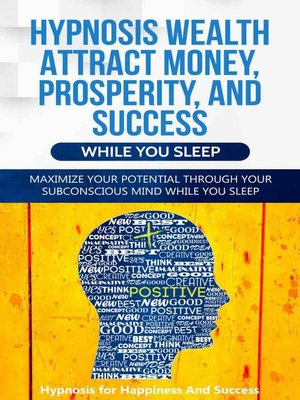 cover image of Hypnosis Wealth Attract Money, Prosperity and Success While You Sleep