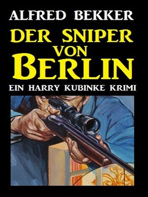 cover image of Harry Kubinke--Der Sniper von Berlin