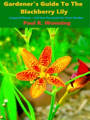 cover image of Gardener's Guide to the Perennial Blackberry Lily