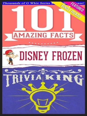 cover image of Disney Frozen--101 Amazing Facts & Trivia King!