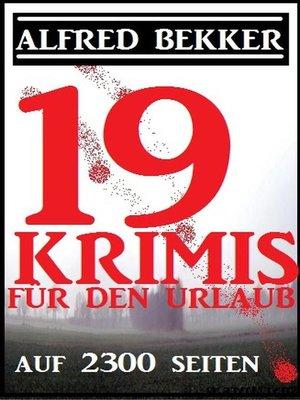 cover image of 19 Krimis für den Urlaub auf 2300 Seiten