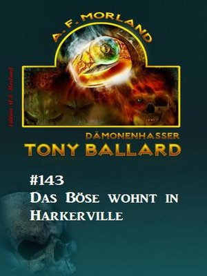 cover image of Das Böse wohnt in Harkerville  Tony Ballard Nr. 143