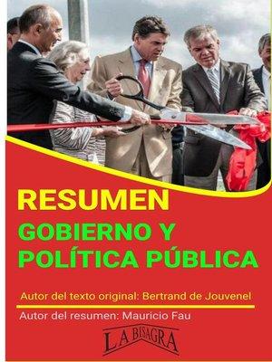 cover image of Resumen de Gobierno y Política Pública de Bertrand de Jouvenel