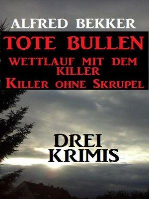 cover image of Drei Alfred Bekker Krimis