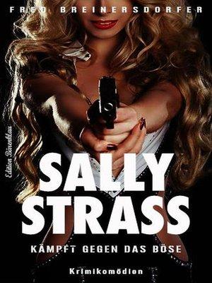 cover image of Sally Strass kämpft gegen das Böse