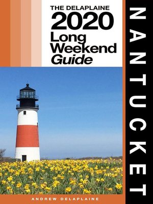cover image of Nantucket--The Delaplaine 2020 Long Weekend Guide