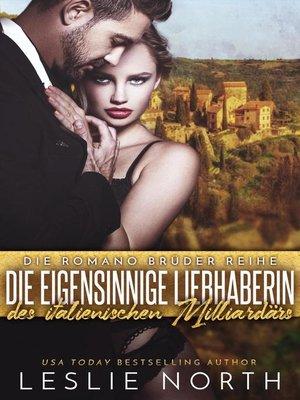 cover image of Die Eigensinnige Liebhaberin des Italienischen Milliardärs