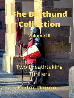 cover image of The Bluthund Collection Volume III -Two Breathtaking Thrillers