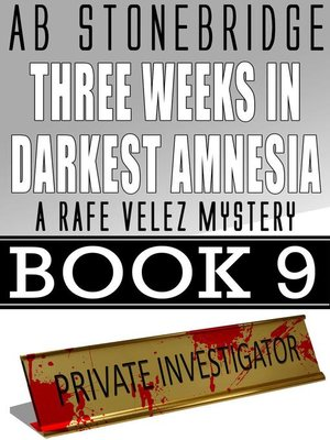 cover image of Three Weeks in Darkest Amnesia — Rafe Velez Mystery 9