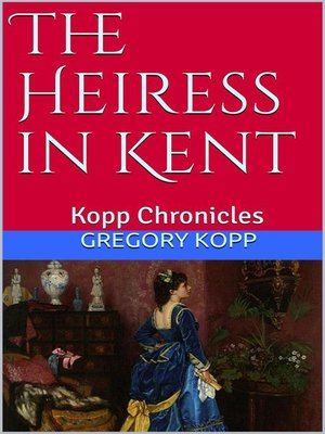 cover image of The Heiress in Kent