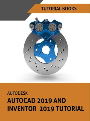 cover image of Autodesk AutoCAD 2019 and Inventor 2019 Tutorial
