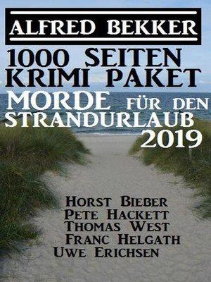 cover image of 1000 Seiten Krimi-Paket Morde für den Strandurlaub 2019