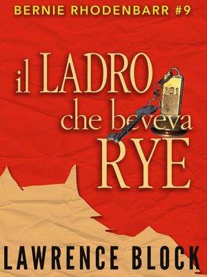 cover image of Il Ladro che Beveva Rye