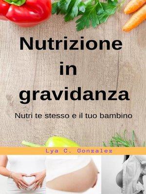 cover image of Nutrizione  In  gravidanza   Nutri te stesso e il tuo bambino