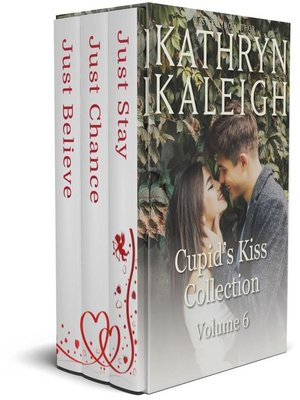 cover image of Cupid's Kiss Romance Collection Volume Six--Just Stay--Just Chance