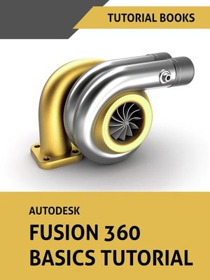 cover image of Autodesk Fusion 360 Basics Tutorial